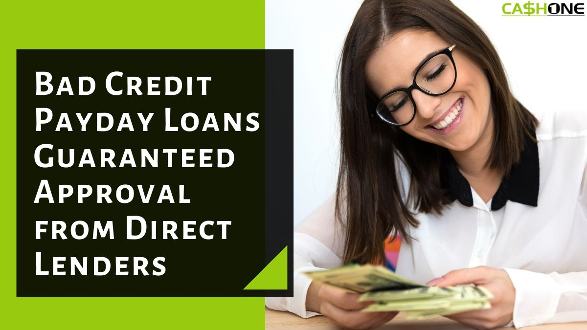 Bad Credit Payday Loans Guaranteed Approval from Direct Lenders