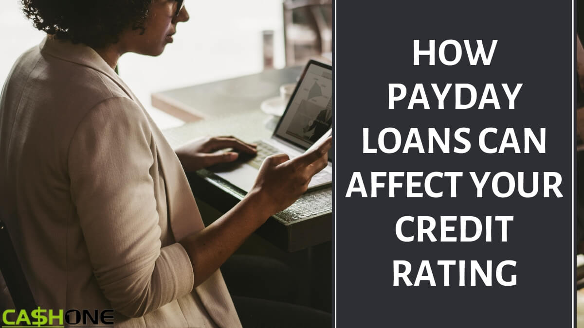 Payday Loans Can Affect Your Credit Rating