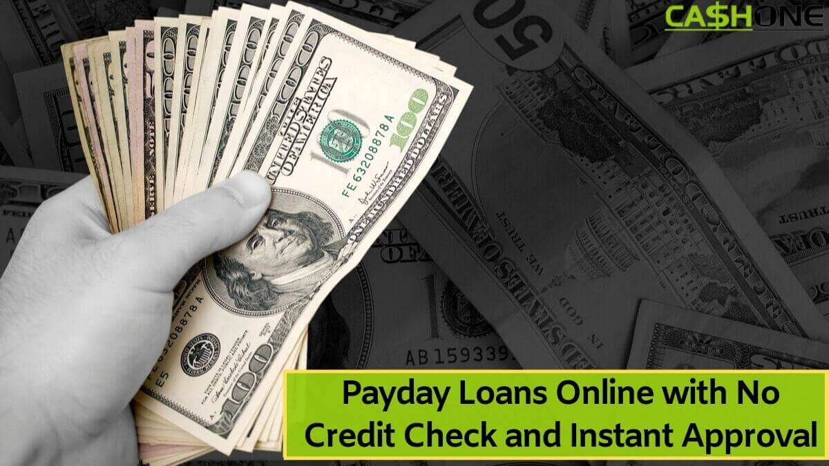 Payday Loans Online with No Credit Check and Instant Approval