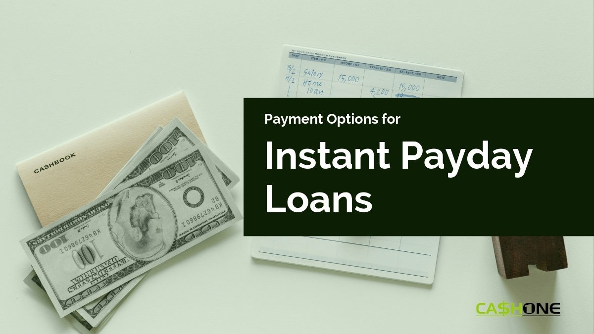 Payment Options for Instant Payday Loans