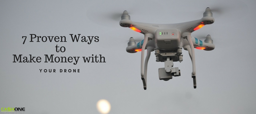 7 proven ways to make money with your drone