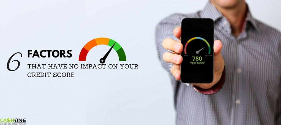 Factors that have no impact on your credit score