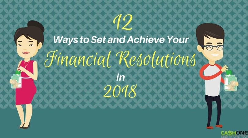 12 Ways to achieve your financial resolution in 2018