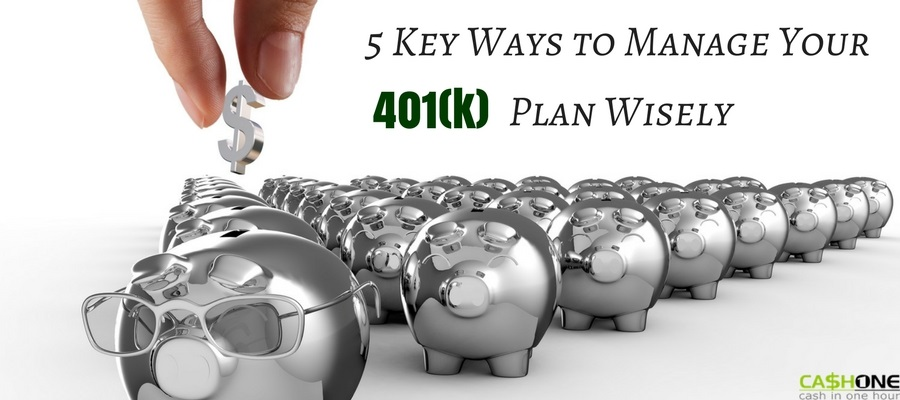 Key Ways to Manage Your 401(k) Plan Wisely