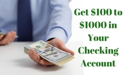 Get $100 to $1000 in your checking account