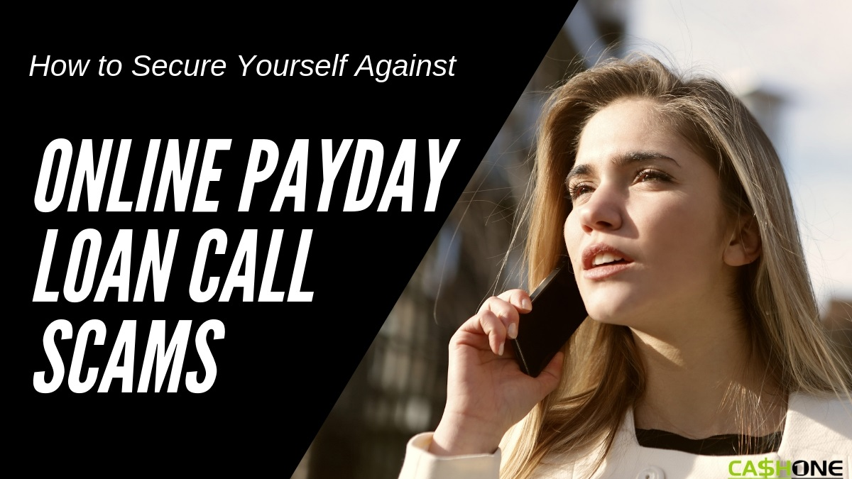How to Secure Yourself against Online Payday Loan Call Scams