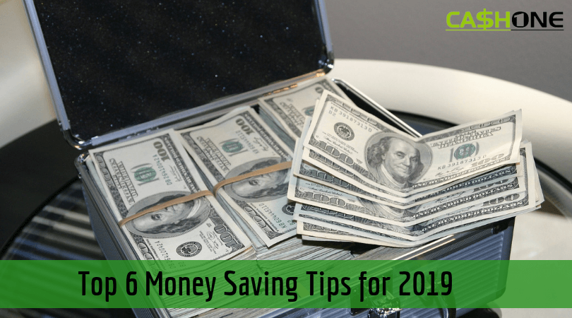 Top 6 Money Saving Tips for 2019
