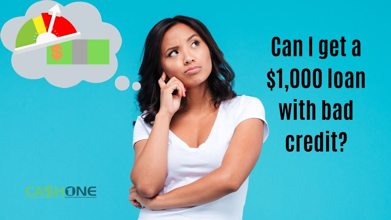 $1000 Payday Loan with Bad Credit - Apply Now - CashOne